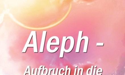 Aleph – Aufbruch in die Neue Welt