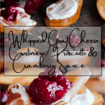 Pinterest graphic for whipped goat cheese crostini with prosciutto and cranberry sauce.