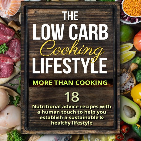 The Low Carb Cooking Lifestyle