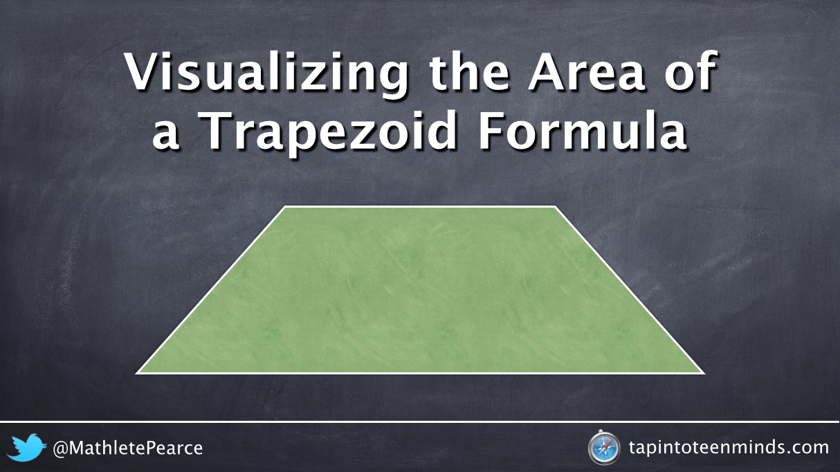 Visualizing The Area Of A Trapezoid Formula Derivation How To Find The Base  Of A Trapezoid