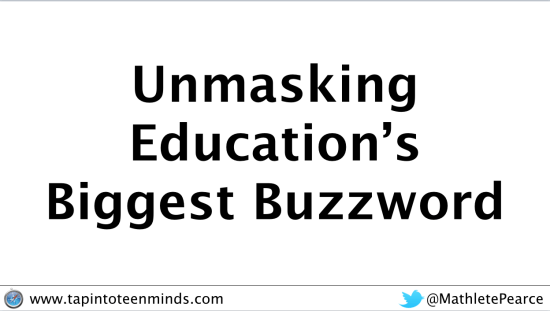 Unmasking Education's Biggest Buzzword - Ignite Session OAME 2015