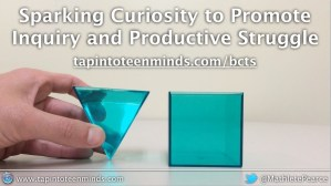 Sparking Curiosity to Promote Inquiry and Productive Struggle