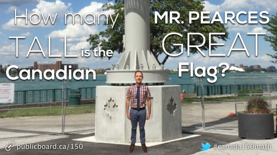 Canada 150 Math Challenge - How many Mr Pearces Tall is the Great Canadian Flag