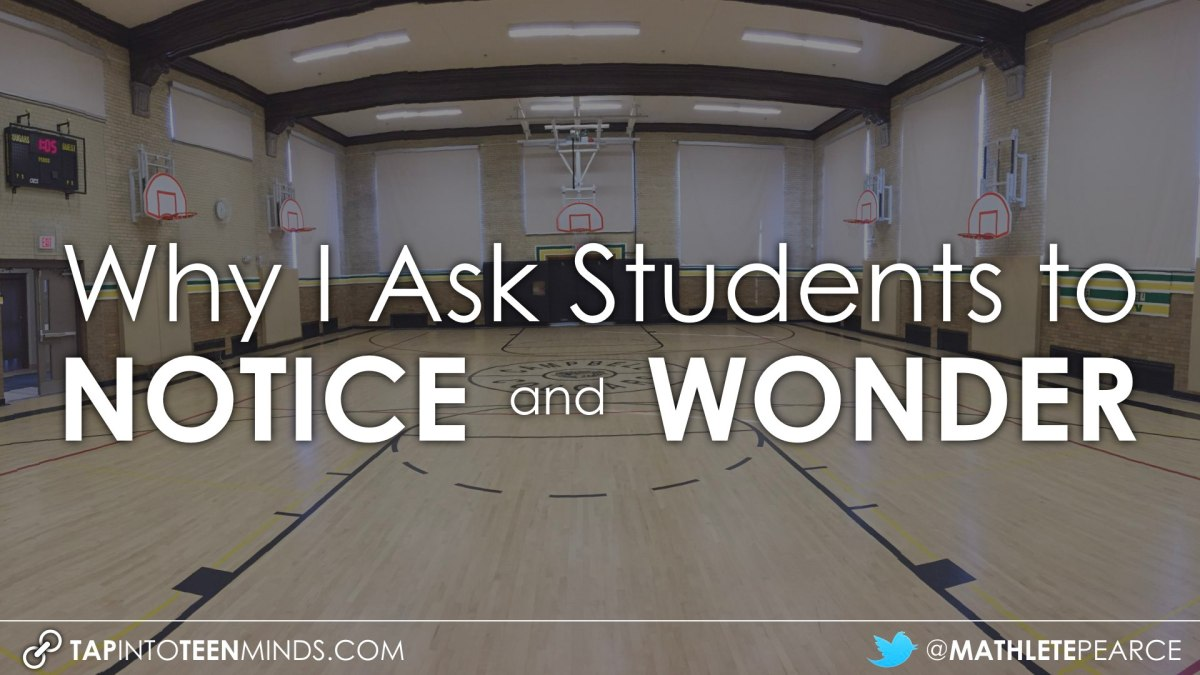 Why I Ask Students to Notice and Wonder