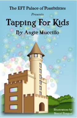 ctapping for kids   is an eft also tapping  children   guide to by angie muccillo rh tappingforkids wordpress