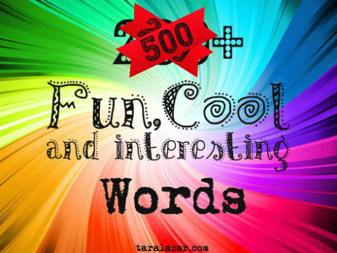 List of 500 Fun Cool and Interesting Words Writing for
