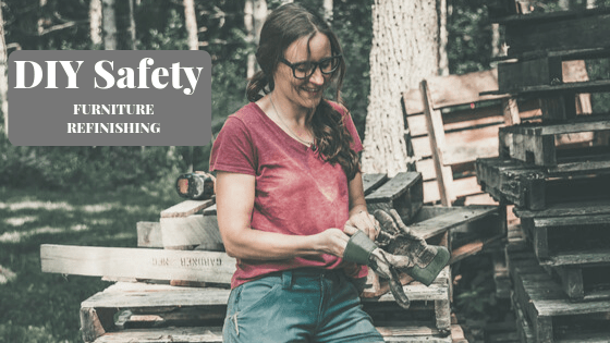Safety for DIYing and Refinishing