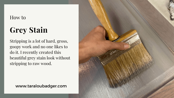 Create Grey Stain look without Stripping