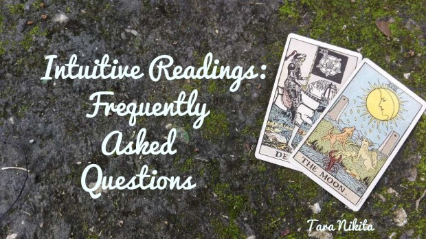 Intuitive Readings - Frequently Asked Questions -Tara Nikita