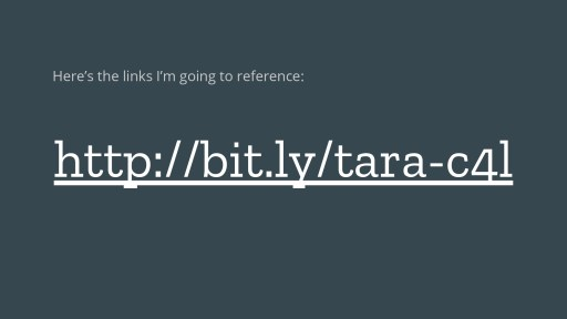 Here's the links Im going to reference: http://bit.ly/tara-c4l