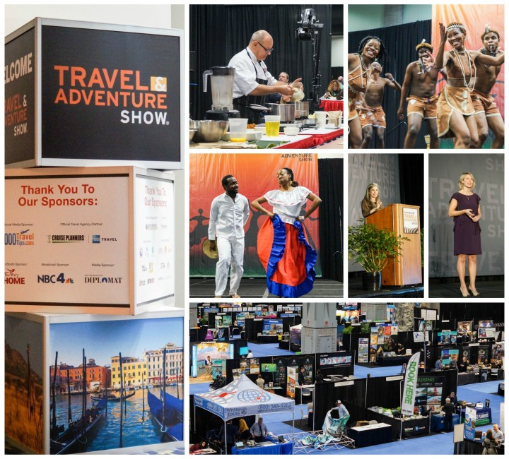 Photos from the Washington DC Travel & Adventure Show 2017: Sign stating Travel & Adventure Show- Thank You to Our Sponsors, Dancers, speakers, and rows of vendor's booths on the convention floor.