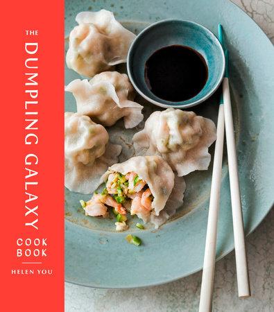 Cookbook cover- The Dumpling Galaxy Cookbook by Helen You.