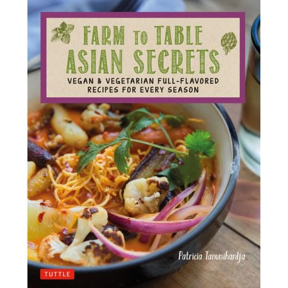 Cookbook cover- Farm to Table Asian Secrets written by Patricia Tanumihardja.