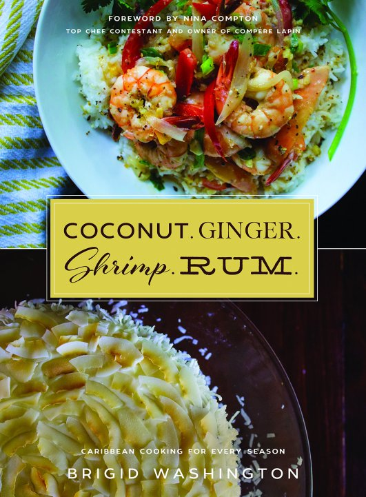 Cookbook Cover- Coconut. Ginger. Shrimp. Rum: Caribbean Cooking for Every Season by Brigid Washington.