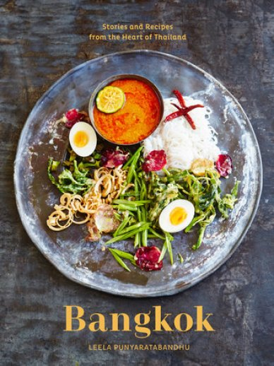 Cookbook cover- Bangkok: Stories and Recipes from the Heart of Thailand by Leela Punyaratabandhu