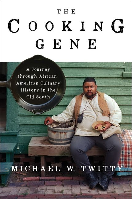 Cover of The Cooking Gene: A Journey through African-American Culinary History in the Old South by Michael W. Twitty.
