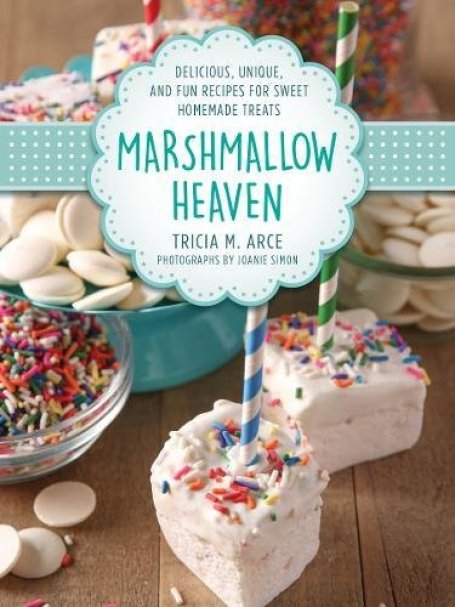 Cookbook cover- Marshmallow Heaven: Delicious, Unique, and Fun Recipes for Sweet Homemade Treats.