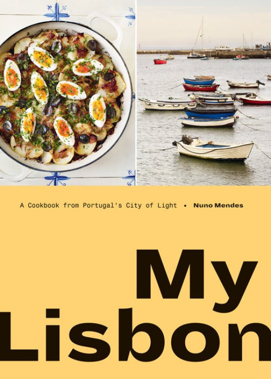 Cookbook cover- My Lisbon: A Cookbook from Portugal's City of Light by Nuno Mendes