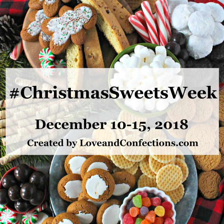 Christmas Sweets Week Logo- #ChristmasSweetsWeek December 10-15, 2018 Created by LoveandConfections.com.