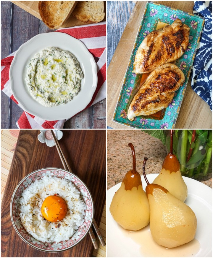 Other dishes from Everyday Dorie: Ricotta Spoonable, Ponzu Chicken, Soy-Sauce Eggs and Sticky Rice, and White Wine-Poached Pears.