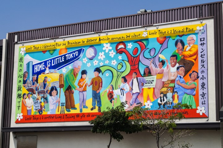 Mural in Little Tokyo- Home is Little Tokyo. Little Tokyo is a gathering place and destination for Japanese American community and culture. Little Tokyo is a spiritual place.
