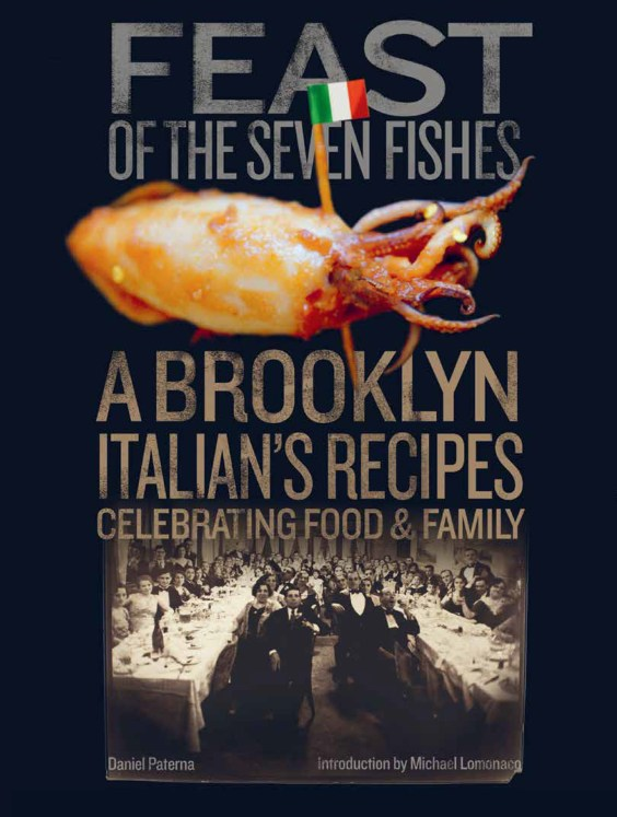 Cookbook cover- Feast of the Seven Fishes: A Brooklyn Italian's Recipes Celebrating Food & Family by Daniel Paterna.