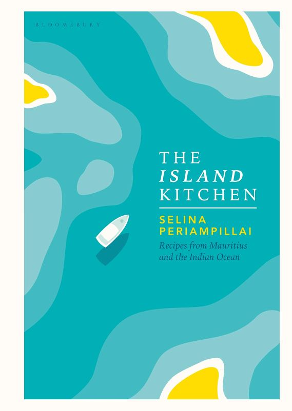 Cookbook cover- The Island Kitchen: Recipes from Mauritius and the Indian Ocean by Selina Periampillai