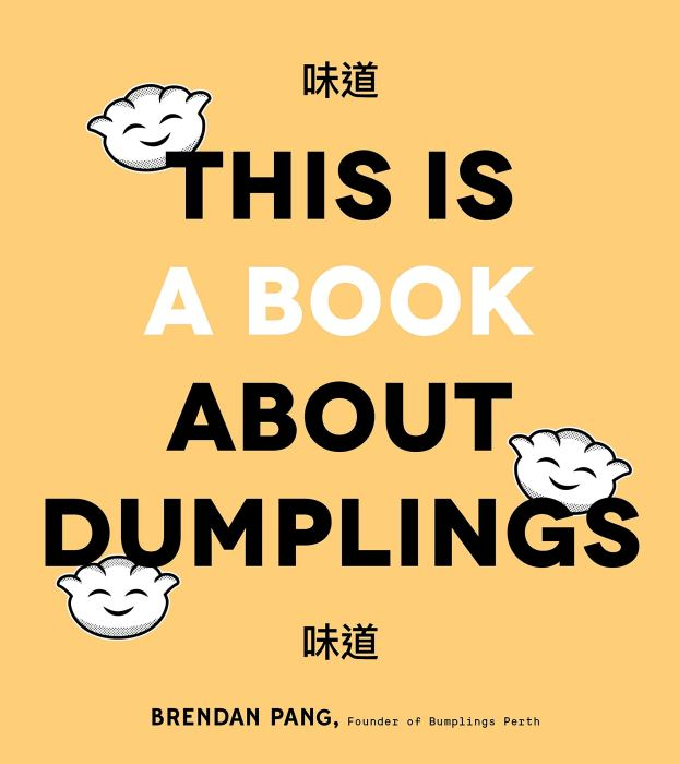 Cookbook cover- This is a Book About Dumplings by Brendan Pang.