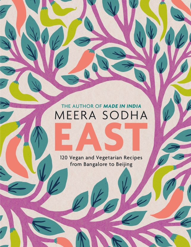 Cookbook cover- The Author of Made in India: Meera Sodha. East: 120 Vegan and Vegetarian Recipes from Bangalore to Beijing.