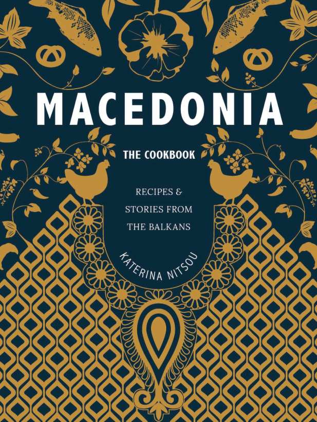 Cookbook cover- Macedonia: The Cookbook: Recipes and Stories from the Balkans.