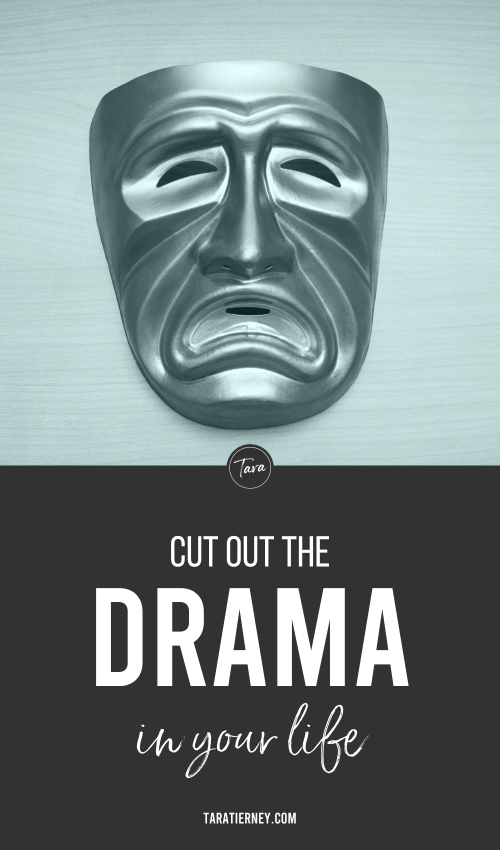Cut Out the Drama in Your Life