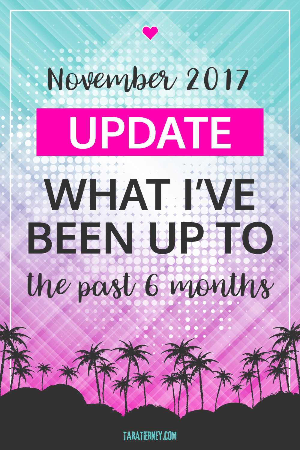 November 2017 Update - What I've been up to the Past 6 Months