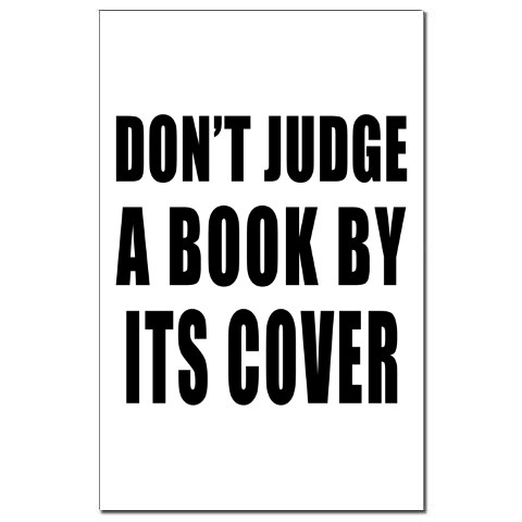 DON'T JUDGE A BOOK BY ITS COVER