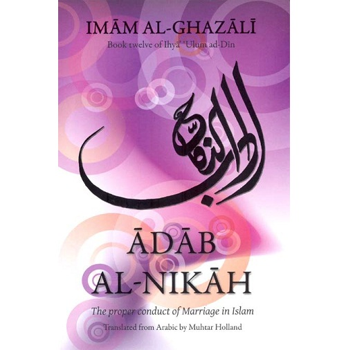Marriage and sexuality in islam by imam al ghazali