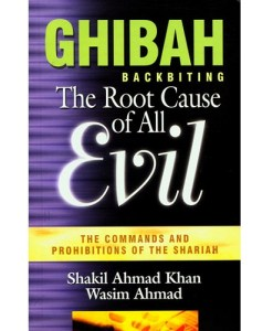Ghibah: Backbiting - The Root Cause of All Evil