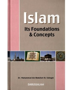 Islam - Its Foundation & Concepts