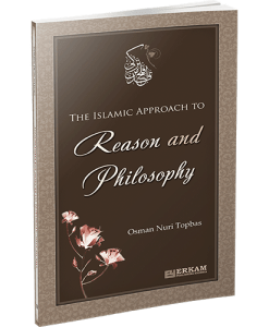 The Islamic Approach to Reason and Philosophy
