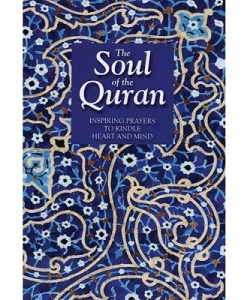 Soul of the Qur'an Inspiring Prayers to Kindle Heart and Mind by Saniyasnain Khan