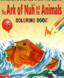 The Ark of Nuh and the Animals Colouring Book by Saniyasnain Khan