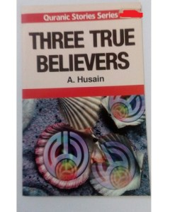 THREE TRUE BELIEVER Qur'anic Stories for Children
