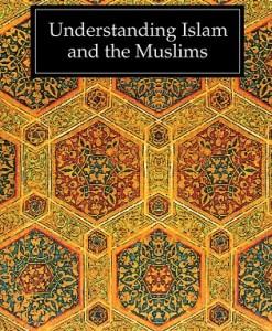 UNDERSTANDING ISLAM AND THE MUSLIM