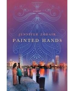 Painted Hands: A Novel by Zobair, Jennifer