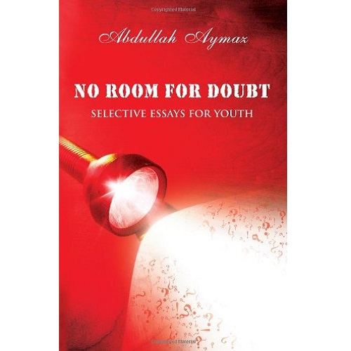 no room for doubt selective essays for youth tarbiyah books plus no room for doubt selective essays for youth