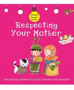 Respecting Your Mother (Akhlaaq Building Series)