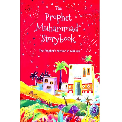 The Prophet Muhammad Storybook Part 3