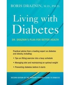 Living with Diabetes: Dr. Draznin's Plan for Better Health