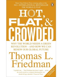 Hot, Flat, and Crowded: Why We Need a Green Revolution