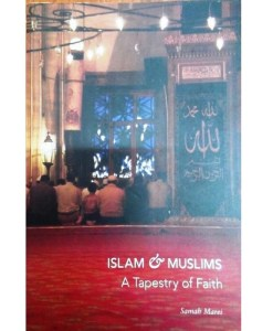 Islam and Muslims: A Tapestry of Faith
