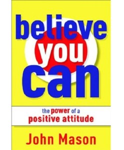 Believe You Can - The Power of a Positive Attitude