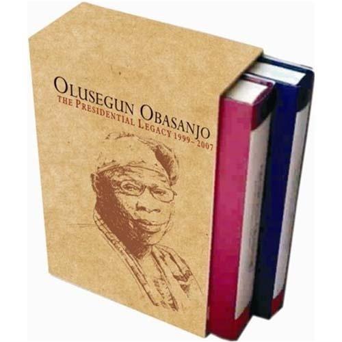 Olusegun Obasanjo - The Presidential Legacy